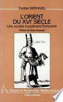 illustration du livre L'Orient du XVIe siècle à travers les récits des voyageurs français
