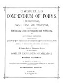 Gaskell s Compendium of Forms  Educational  Social  Legal and Commercial  Embracing a Complete Self teaching Course in Penmanship and Bookkeeping and Aid to English Composition