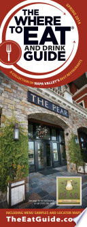 Where To Eat Guide Central Napa Spring Issue 2014