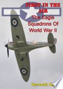 First In The Air  The Eagle Squadrons Of World War II  Illustrated Edition