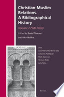 Christian Muslim Relations  A Bibliographical History  Volume 2  900 1050