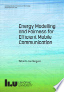 Energy Modelling and Fairness for Efficient Mobile Communication
