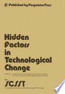 Hidden Factors in Technological Change