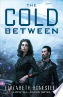 The Cold Between  A Central Corps Novel  Book 1