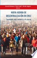 Nueva agenda de descentralizaci  n en Chile  Sentando m  s actores a la mesa