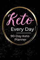 Keto Every Day 90 Day Keto Diet Planner