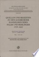 Quellen und Regesten zu den Augsburger Handelshäusern Paler und Rehlinger 1539-1642 : Wirtschaft und Politik im 16./17. Jahrhundert