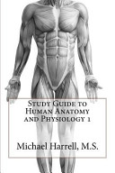 Study Guide To Human Anatomy And Physiology 1