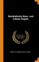 Musikalische Haus- Und Lebens-Regeln