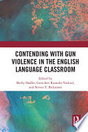 Contending With Gun Violence In The English Language Classroom