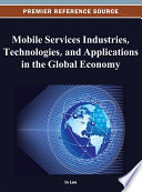 Mobile Services Industries  Technologies  and Applications in the Global Economy