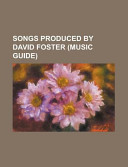 Songs Produced by David Foster
