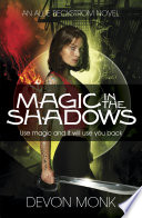 Magic In The Shadows : you could magic yourself a...