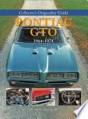 Collector s Originality Guide Pontiac GTO 1964 1974