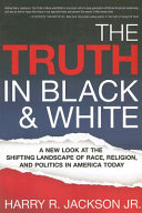 The Truth in Black & White
