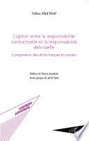 L Option Entre La Responsabilit Contractuelle Et La Responsabilit D Lictuelle