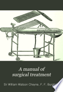 A Manual of Surgical Treatment