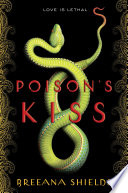 Poison's Kiss by Breeana Shields