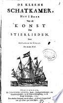 De Kleene Schatkamer Het I Boek Van De Konst Der Stierlieden
