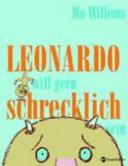 Leonardo will gern schrecklich sein