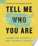 Tell Me Who You Are: Sharing Our Stories of Race, Culture, and Identity
