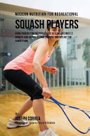 Modern Nutrition for Recreational Squash Players