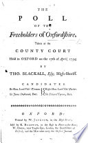The Poll of the Freeholders of Oxfordshire  Taken     17th of April  1754      Candidates     Visct  Wenman  Sir I  Dashwood  Visct  Parker  Sir E  Turner