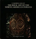 The Rock Art of the North American Indians