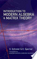 Introduction to Modern Algebra and Matrix Theory