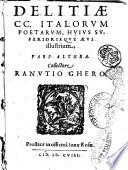 Delitiae 200 Italorum poetarum  huius superiorisque aeui illustrium  collectore Ranutio Ghero