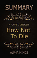 How Not to Die Summary