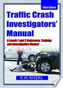 TRAFFIC CRASH INVESTIGATORS  MANUAL