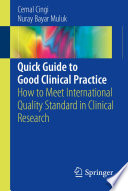 Quick Guide to Good Clinical Practice How to Meet International Quality Standard in Clinical Research