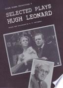 Selected Plays of Hugh Leonard