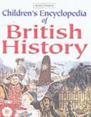 Children s Encyclopedia of British History