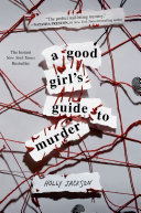 A Good Girl's Guide to Murder Addictive Twisty Crime Thriller With Shades