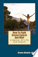 How To Fight Breast Cancer And Win