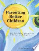 Parenting Better Children