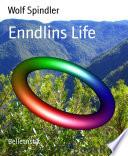 Enndlins Life
