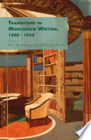 Transitions in Middlebrow Writing  1880   1930