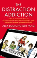 The Distraction Addiction by Alex Soojung-Kim Pang/