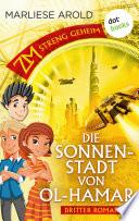 ZM - streng geheim: Dritter Roman - Die Sonnenstadt von Ol-Hamar
