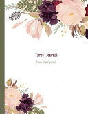 Tarot Journal Three Card Spread Roses Beautifully Illustrated 200 Pages 8 5 X 11inch Notebook To Record Your Tarot Card Readings And Their Outcomes