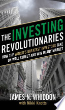 The Investing Revolutionaries  How the World s Greatest Investors Take on Wall Street and Win in Any Market