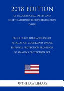Procedures For Handling Of Retaliation Complaints Under Employee Protection Provision Of Seaman S Protection Act Us Occupational Safety And Health Administration Regulation Osha 2018 Edition