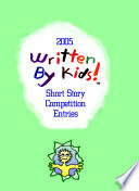 2005 Written By Kids Short Story Competition Entries
