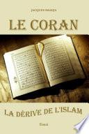 Le Coran   la d  rive de l Islam