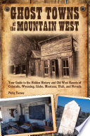 Ghost Towns of the Mountain West by Philip Varney