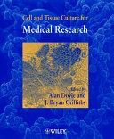 Cell and Tissue Culture for Medical Research