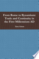 From Rome to Byzantium  Trade and Continuity in the First Millennium AD